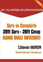 Soru ve Cevaplarla 2011 Soru - 2011 Cevap Kamu İhale Mevzuatı